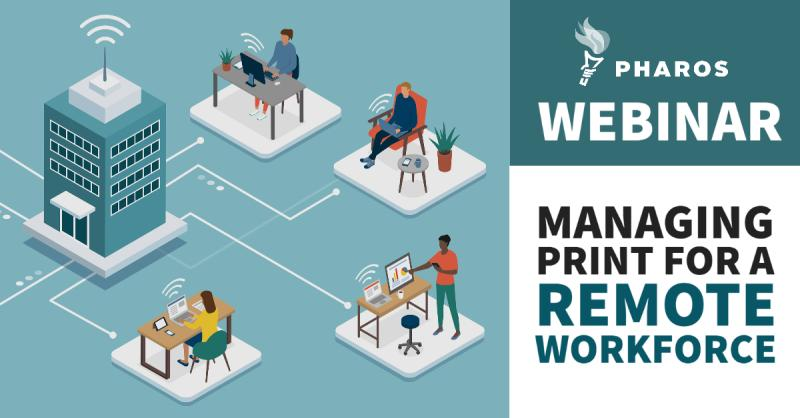 Managing Print for a Remote Workforce